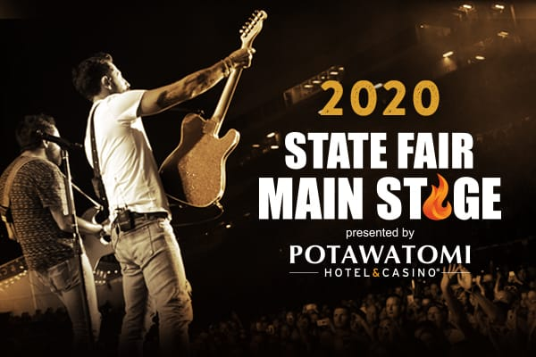 2020 State Fair Main Stage presented by Potawatomi Hotel & Casino