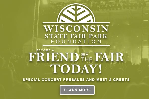 Become a Friend of the Fair Today and get access to special concert presales and meet and greets