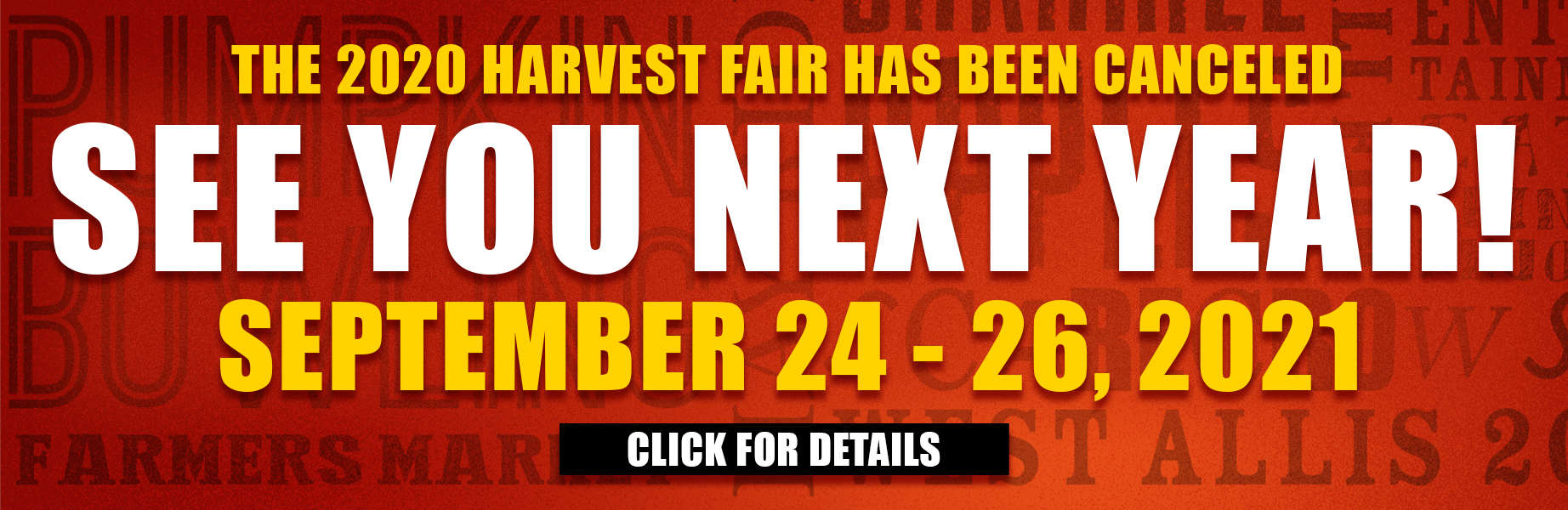 2020 Harvest Fair has been cancelled. See you next year, September 24-26, 2021. Click for Details.