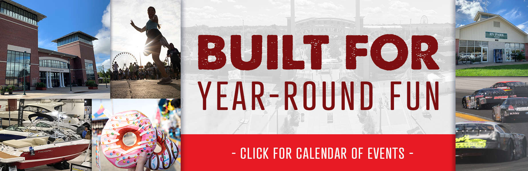 Build for Year Round Fun. Click for Calendar of Events.