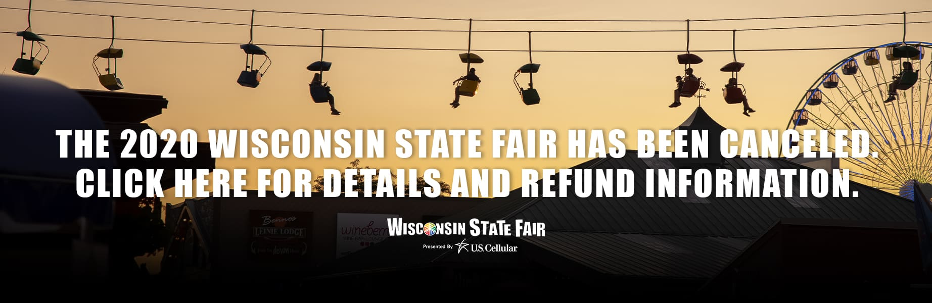 The 2020 Wisconsin State Fair has been canceled. Click here for details and refund information.